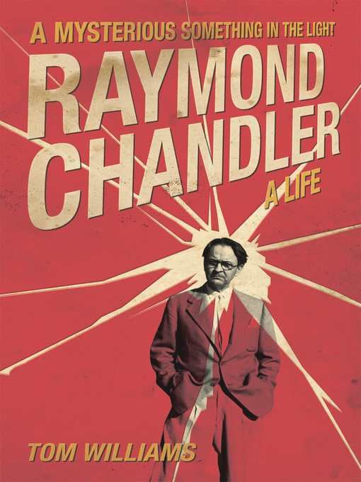 Tom Williams: A Mysterious Something In The Light - Raymond Chandler